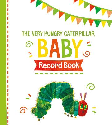 The Very Hungry Caterpillar Baby Record Book -