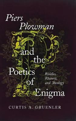 Piers Plowman and the Poetics of Enigma - Curtis A. Gruenler