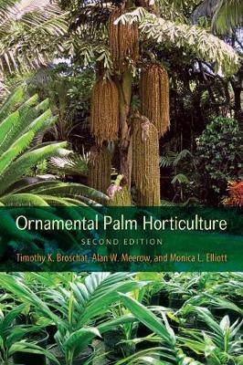 Ornamental Palm Horticulture - Timothy K. Broschat