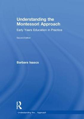 Understanding the Montessori Approach - Barbara Isaacs