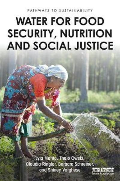 Water for Food Security, Nutrition and Social Justice - Lyla Mehta