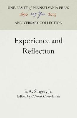 Experience and Reflection - E. A. Singer