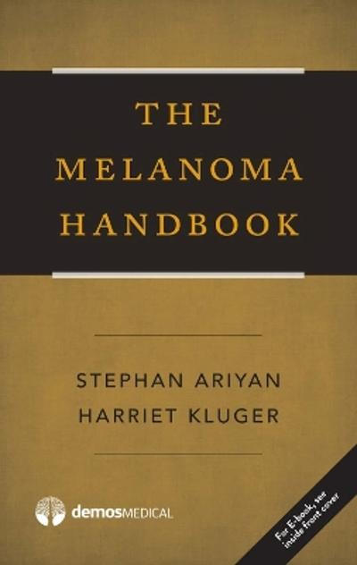 The Melanoma Handbook - Stephan Ariyan