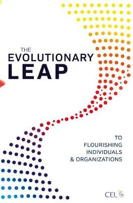 The Evolutionary Leap to Flourishing Individuals and Organizations - Center for Evolutionary Learning