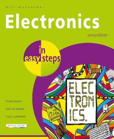 Electronics in Easy Steps - Bill Mantovani