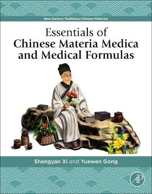 Essentials of Chinese Materia Medica and Medical Formulas - Shengyan Xi