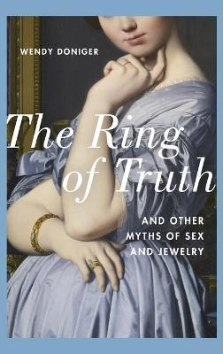 The Ring of Truth - Wendy Doniger