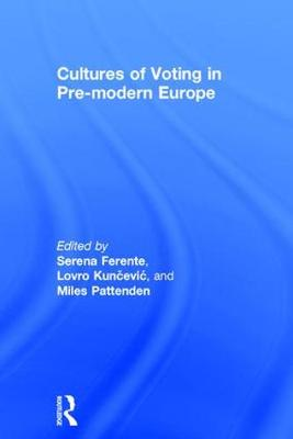 Cultures of Voting in Pre-modern Europe - Serena Ferente