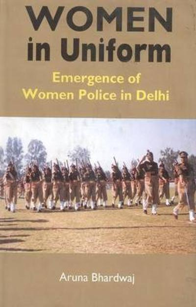 Women in Uniform - Aruna Bhardwaj