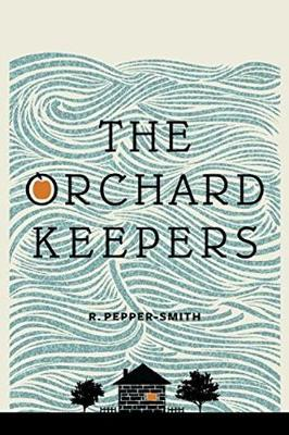 The Orchard Keepers - Robert Pepper-Smith