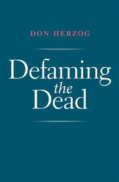 Defaming the Dead - Don Herzog