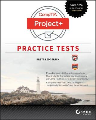 CompTIA Project+ Practice Tests - Brett Feddersen