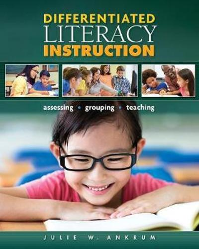 Differentiated Literacy Instruction - Julie W. Ankrum