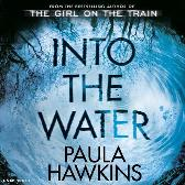 Into the Water - Paula Hawkins Daniel Weyman Ms Laura Aikman Rachel Bavidge Imogen Church Sophie Aldred