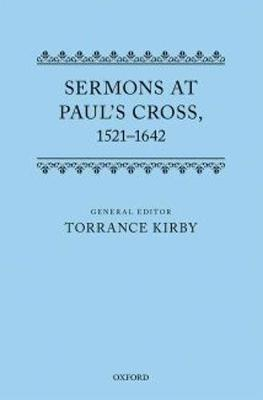Sermons at Paul's Cross, 1521-1642 - Torrance Kirby