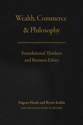 Wealth, Commerce, and Philosophy - Eugene Heath