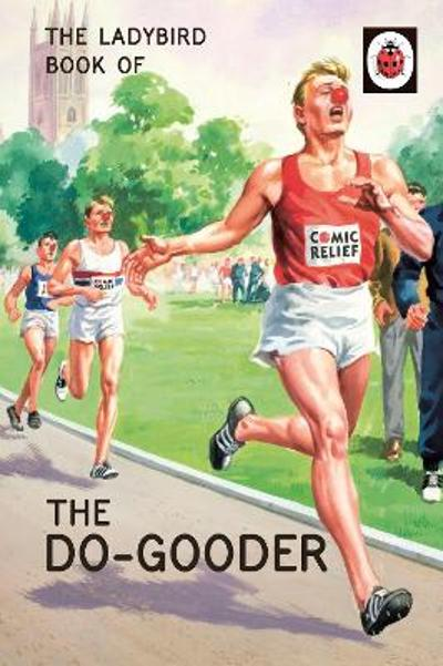 The Ladybird Book of The Do-Gooder - Jason Hazeley