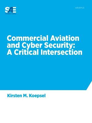 Commercial Aviation and Cyber Security - Kirsten M. Koepsel