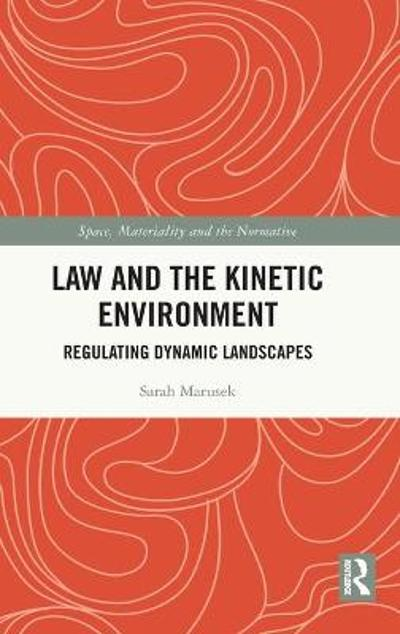 Law and the Kinetic Environment - Sarah Marusek