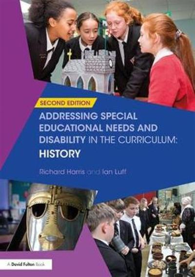 Addressing Special Educational Needs and Disability in the Curriculum: History - Richard Harris