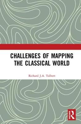 Transformations in Mapping the Classical World - Richard J. A. Talbert