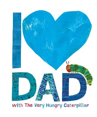I Love Dad with the Very Hungry Caterpillar - Eric Carle