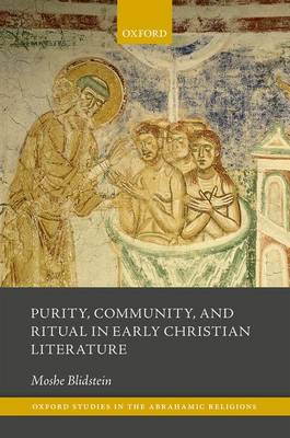 Purity, Community, and Ritual in Early Christian Literature - Moshe Blidstein