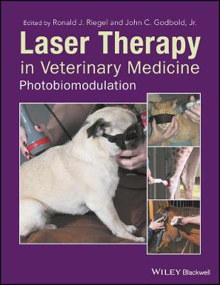 Laser Therapy in Veterinary Medicine - Ronald J. Riegel