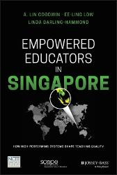 Empowered Educators in Singapore - A. Lin Goodwin Ee-Ling Low Linda Darling-Hammond