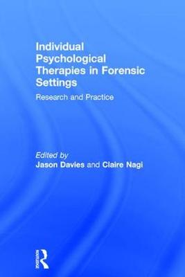 Individual Psychological Therapies in Forensic Settings - Jason Davies