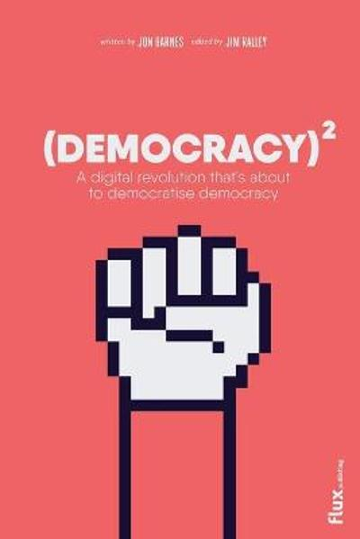 Democracy Squared - Jim Ralley