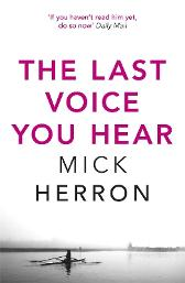 The Last Voice You Hear - Mick Herron