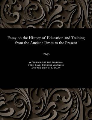 Essay on the History of Education and Training from the Ancient Times to the Present - Lev Nikolaevich Modzalevsky