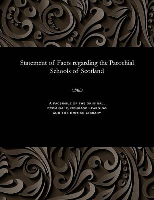 Statement of Facts Regarding the Parochial Schools of Scotland - John Minister of Haddington Cook