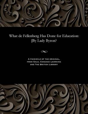 What de Fellenberg Has Done for Education - Anne Isabella Noel Baroness Went Byron