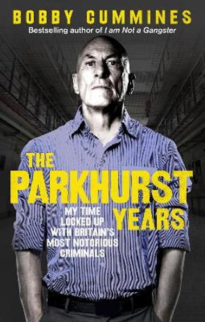 The Parkhurst Years - Bobby Cummines
