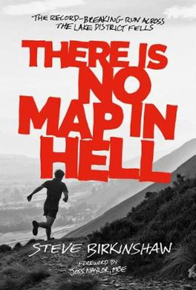 There is No Map in Hell - Steve Birkinshaw