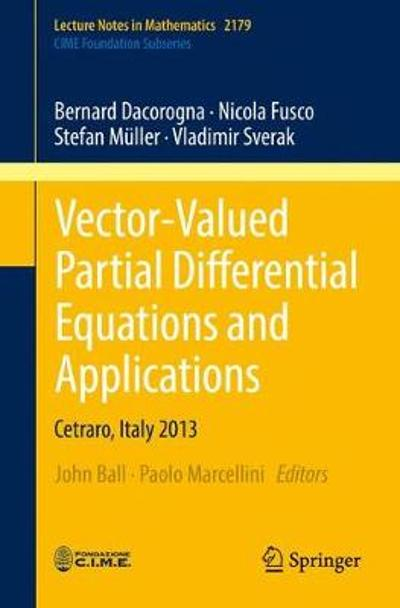 Vector-Valued Partial Differential Equations and Applications - Bernard Dacorogna