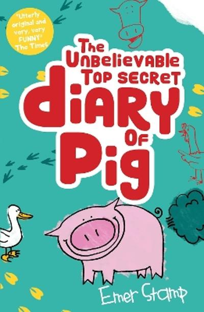 The Unbelievable Top Secret Diary of Pig - Emer Stamp