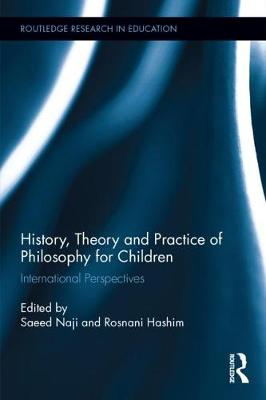 History, Theory and Practice of Philosophy for Children - Saeed Naji