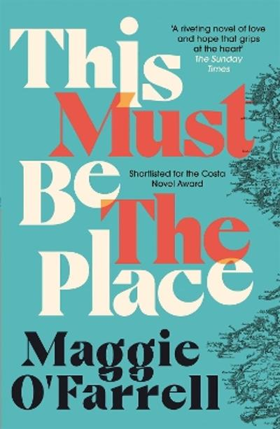 This must be the place - Maggie O'Farrell