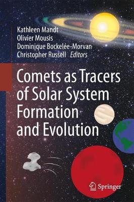 Comets as Tracers of Solar System Formation and Evolution - Kathleen Mandt
