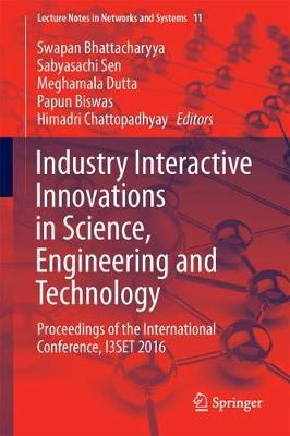 Industry Interactive Innovations in Science, Engineering and Technology - Swapan Bhattacharyya