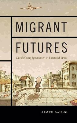 Migrant Futures - Aimee Bahng