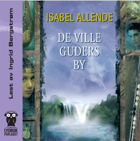 De ville guders by - Isabel Allende