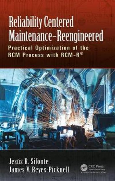 Reliability Centered Maintenance - Reengineered - Jesus R. Sifonte