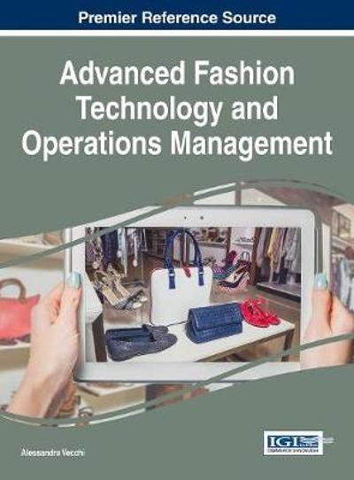 Advanced Fashion Technology and Operations Management - Alessandra Vecchi