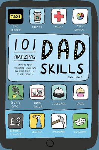 101 Amazing Dad Skills - Edward Dickens