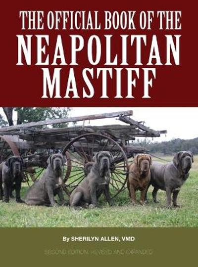 The Official Book of the Neapolitan Mastiff - Sherilyn Allen VMD