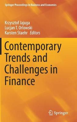 Contemporary Trends and Challenges in Finance - Lucjan T. Orlowski